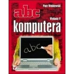 ABC komputera. Wydanie V - Piotr Wróblewski