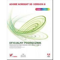 Adobe Acrobat 3D Version 8. Oficjalny podręcznik