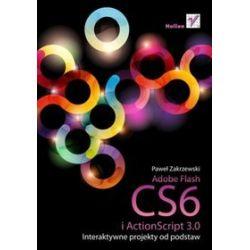 Adobe Flash CS6 i ActionScript 3.0. Interaktywne projekty od podstaw - Paweł Zakrzewski