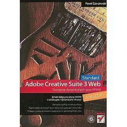 Adobe Creative Suite 3 Web Standard. Tworzenie dynamicznych stron WWW. Warsztaty - Paweł Zakrzewski