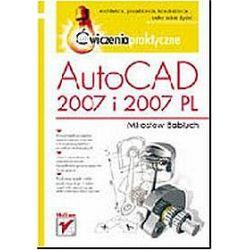AutoCAD 2007 i 2007 PL. Ćwiczenia praktyczne - Mirosław Babiuch