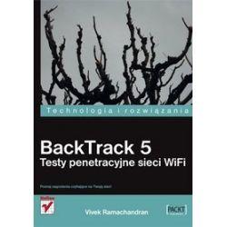 BackTrack 5. Testy penetracyjne sieci WiFi - Vivek Ramachandran