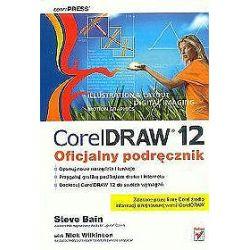 CorelDRAW 12. Oficjalny podręcznik - Steve Bain, Nick Wilkinson