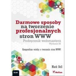 Darmowe sposoby na tworzenie profesjonalnych stron WWW - Bell Mark William