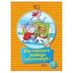 Elementarz małego informatyka, klasa 2, szkoła podstawowa - Ewelina Sęk, Anna Stankiewicz-Chatys