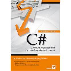 C#. Zadania z programowania z przykładowymi rozwiązaniami - Mirosław Kubiak