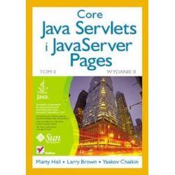 Core Java Servlets i JavaServer Pages. Tom II - Larry Brown, Marty Hall