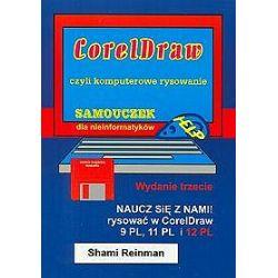 CorelDraw - czyli komputerowe rysowanie - samouczek dla informatyków - Shami Reinman