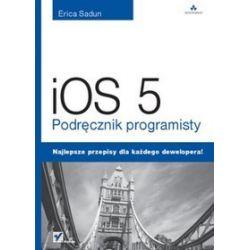 iOS 5. Podręcznik programisty - Erica Sadun