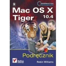 Mac OS X 10.4 Tiger. Podręcznik - Robin Williams