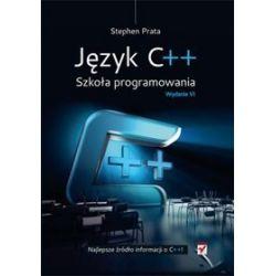 Język C++. Szkoła programowania. Wydanie VI - Stephen Prata