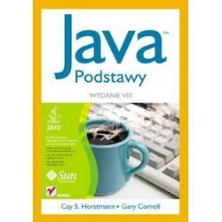 Java. Podstawy. Wydanie VIII - Gary Cornell, Cay S. Horstmann