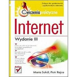 Internet. Ćwiczenia praktyczne. Wydanie III - Piotr Rajca, Maria Sokół