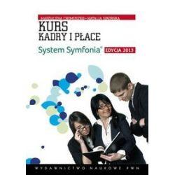 Kurs kadry i płace system symfonia. Edycja 2013 z płytą cd