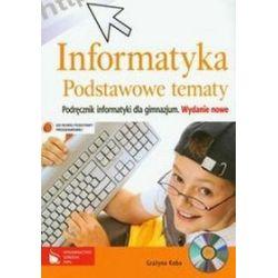 Informatyka. Podstawowe tematy - podręcznik, gimnazjum - Grażyna Koba