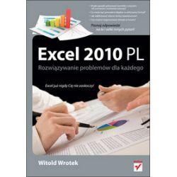 Excel 2010 PL. Rozwiązywanie problemów dla każdego - Witold Wrotek