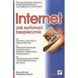 Internet. Jak surfować bezpiecznie - Maria Sokół, Radosław Sokół
