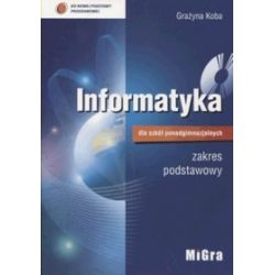 Informatyka - podręcznik klasa 1, szkoła ponadgimnazjalna - Grażyna Koba