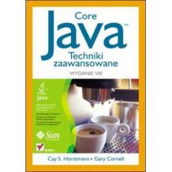 Java. Techniki zaawansowane. Wydanie VIII - Gary Cornell, Cay Horstmann