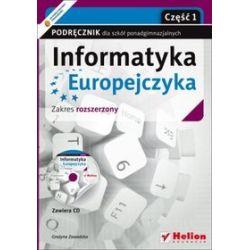 Informatyka Europejczyka - podręcznik, część 1, zakres rozszerzony, dla szkół ponadgimnazjalnych - Grażyna Zawadzka