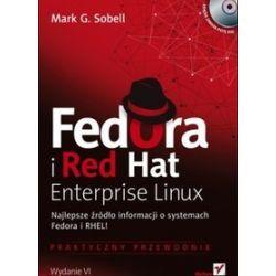 Fedora i Red Hat Enterprise Linux. Praktyczny przewodnik. Wydanie VI - Mark G. Sobell