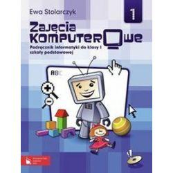 Informatyka. Zajęcia komputerowe 1. Podręcznik + CD, szkoła podstawowa - Ewa Stolarczyk