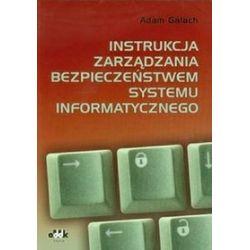 Instrukcja zarządzania bezpieczeństwem systemu informatycznego - Adam Gałach