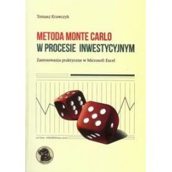 Metoda Monte Carlo w procesie inwestycyjnym. Zastosowania praktyczne w Microsoft Excel - Tomasz Krawczyk