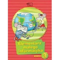 Informatyka. Elementarz małego informatyka - podręcznik, klasa 3 , szkoła podstawowa - Ewelina Sęk, Anna Stankiewicz-Chatys
