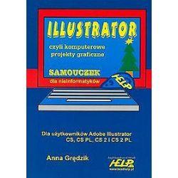 Illustrator czyli komputerowe projekty graficzne. Samouczek dla nieinformatyków - Anna Grędzik