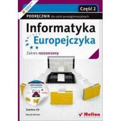 Informatyka Europejczyka - podręcznik, część 2, zakres rozszerzony, szkoła ponadgimnazjalna - Danuta Korman