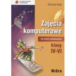 Informatyka. Zajęcia komputerowe - podręcznik, klasa 4-6, szkoła podstawowa - Grażyna Koba