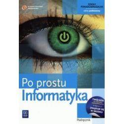 Informatyka, Po prostu - podręcznik, klasa 1-3, szkoła ponadgimnazjalna - Zdzisław Nowakowski