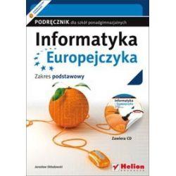Informatyka Europejczyka - podręcznik, klasa 1-3, szkoła ponadgimnazjalna, zakres podstawowy - Jarosław Skłodowski