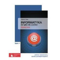 Informatyka. Nie tylko dla uczniów - podręcznik, zakres rozszerzony, tom 1, szkoła ponadgimnazjalna - Zbigniew Talaga