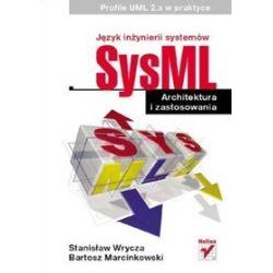Język inżynierii systemów SysML. Architektura i zastosowania. Profile UML 2.x w praktyce - Stanisław Wrycza