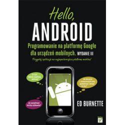 Hello, Android. Programowanie na platformę Google dla urządzeń mobilnych