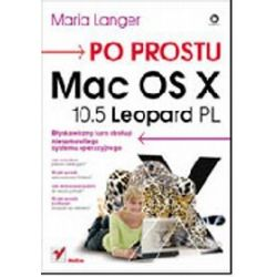 Po prostu Mac OS X 10.5 Leopard PL - Maria Langer
