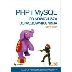 PHP i MySQL. Od nowicjusza do wojownika ninja - Kevin Yank