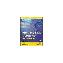 PHP, MySQL i Apache dla każdego. Wydanie III - Julie C. Meloni