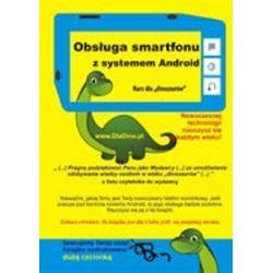 Obsługa smartfonu z systemem Android. Kurs dla dinozaurów
