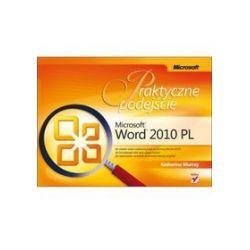 Microsoft Word 2010 PL. Praktyczne podejście - Katherine Murray
