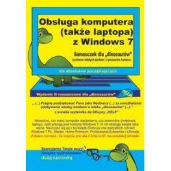 """Obsługa komputera (także laptopa) z Windows 7. Samouczek dla """"dinozaurów"""""""