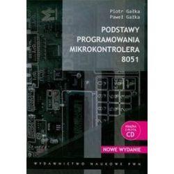 Podstawy programowania mikrokontrolera 8051 - Piotr Gałka, Paweł Gałka