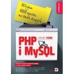 PHP i MySQL. Witryna WWW oparta na bazie danych. Wydanie IV - Kevin Yank