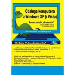 "Obsługa komputera z Windows XP (i Vista). Samouczek dla ""dinozaurów"""