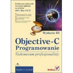 Objective-C. Vademecum profesjonalisty. Wydanie III - Stephen G. Kochan