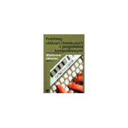 Podstawy obliczeń chemicznych z programami komputerowymi - Waldemar Ufnalski