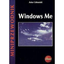Windows Me. Miniprzewodnik - Artur Urbański