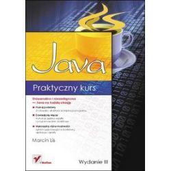 Praktyczny kurs Java. Wydanie III - Marcin Lis